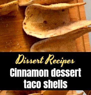 Cinnamon dessert taco shells 1