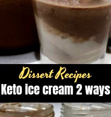 Keto ice cream 2 ways