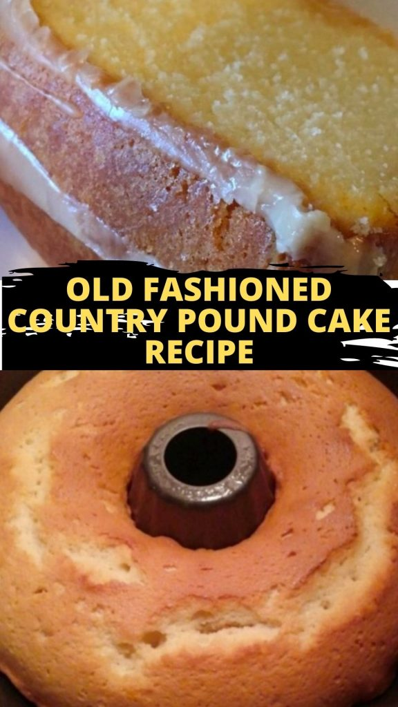 Old Fashioned Country Pound Cake Recipe